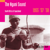 The Nguni Sound South Africa And Swaziland, 1955, '57, '58