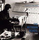 Bob Dylan The Bootleg Series Volume 9: The Witmark Demos