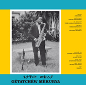 Getatchew Mekurya Ethiopian Urban Modern Music Vol. 5