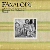 Fanafody A Collection Of Recordings And Photography From Madagasikara, Volume 2