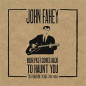 John Fahey Your Past Comes Back To Haunt You