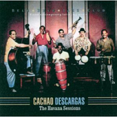 Cachao Descargas - The Havana Sessions