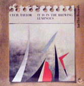 Cecil Taylor It Is In The Brewing Luminous