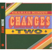 Charles Mingus Changes Two