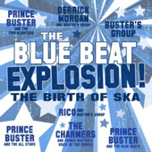 The Blue Beat Explosion! The Birth Of Ska