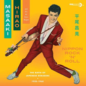 Masaaki Hirao Nippon Rock N' Roll: The Birth Of Japanese Rockabirii