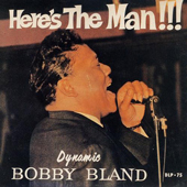 Bobby Bland Here's The Man!!!