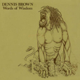 Dennis Brown Words Of Wisdom