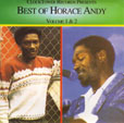 Horace Andy Best Of Horace Andy, Volumes 1 And 2