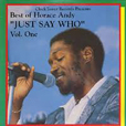 Horace Andy Best Of Volume 1 : Just Say Who
