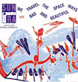 Sun Ra We Travel The Spaceways / Bad And Beautiful