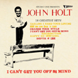 John Holt I Can't Get You Off My Mind