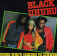 Black Uhuru Guess Who's Coming To Dinner