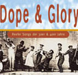 Dope And Glory Reefer Songs Of The 30s And 40s