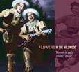 Flowers In The Wildwood Women In Early Country Music