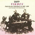 Yikhes Early Klezmer Recordings, 1907-1939