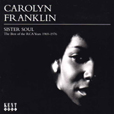 Carolyn Franklin Sister Soul � The Best Of The RCA Years, 1969-1976
