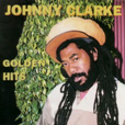 Johnny Clarke Golden Hits
