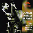 Charles Mingus In Paris � The Complete America Session