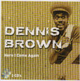 Dennis Brown Here I Come Again