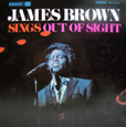 James Brown Sings Out Of Sight