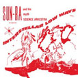 Sun Ra Interstellar Low Ways