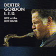 Dexter Gordon L.T.D. � Live At The Left Bank