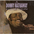 Donny Hathaway A Collection