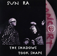 Sun Ra The Shadows Took Shape