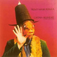 Captain Beefheart And His Magic Band Trout Mask Replica