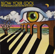Blow Your Cool 20 Prog / Psych Assaults From The UK And Europe