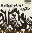 Spiritual Jazz Esoteric, Modal And Deep Jazz From The Underground 1968-77