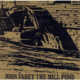 John Fahey The Mill Pond EP And Collected Paintings