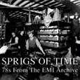 Sprigs Of Time 78s From The EMI Archive