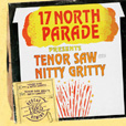 Tenor Saw And Nitty Gritty 17 North Parade Presents Tenor Saw And Nitty Gritty