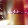 Kayhan Kalhor And Brooklyn Rider Silent City