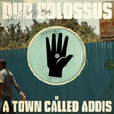 Dub Colossus A Town Called Addis