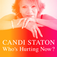 Candi Staton Who's Hurting Now?