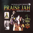 Johnny Clarke Praise Jah