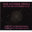 Acid Mothers Temple And The Melting Paraiso U.F.O. Lords Of The Underground: Vishnu And The Magic Elixir
