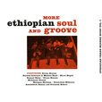Ethiopian Urban Modern Music Volume 3: More Ethiopian Soul And Groove