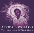 Africa Boogaloo The Latinization Of West Africa
