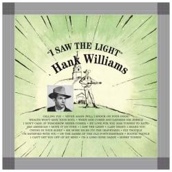 Hank Williams I Saw  The Light