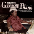 George Phang Powerhouse Selector's Choice