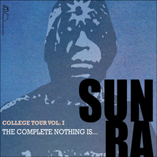 Sun Ra College Tour Volume 1: The Complete Nothing Is