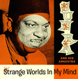 Sun Ra Strange Worlds In My Mind
