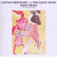 Captain Beefheart And His Magic Band Shiny Beast (Bat Chain Puller)