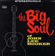 John Lee Hooker The Big Soul Of John Lee Hooker