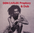 Don Carlos Prophecy And Dub
