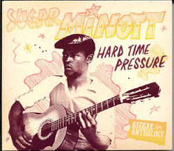 Sugar Minott Hard Time Pressure